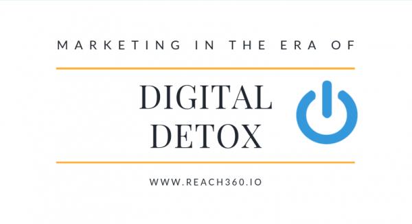 Marketing in the era of Digital Detox- Are you prepared?