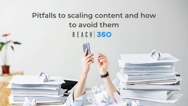Pitfalls to scaling content and how to avoid them