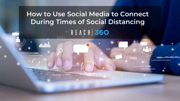 How to Use Social Media to Connect During Times of Social Distancing